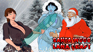 Santa Woos Lana Craft free online sex game